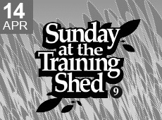 Sunday at the Training Shed 9
