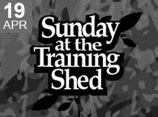 Sunday at the Training Shed 28