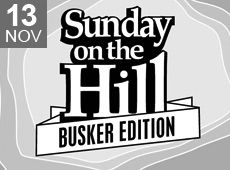 SUNDAY ON THE HILL – BUSKER EDITION